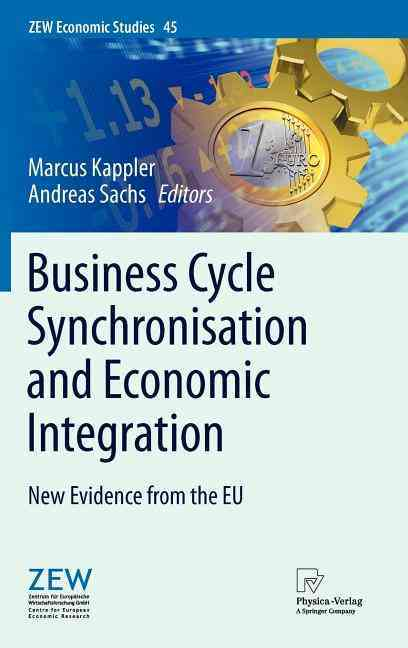 Business Cycle Synchronisation and Economic Integration By Kappler, Marcus (EDT)/ Sachs, Andreas (EDT)